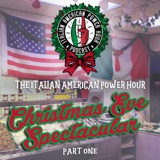 IAP 79: POWER HOUR: Italian American Power Hour Christmas Eve Spectacular Part 1