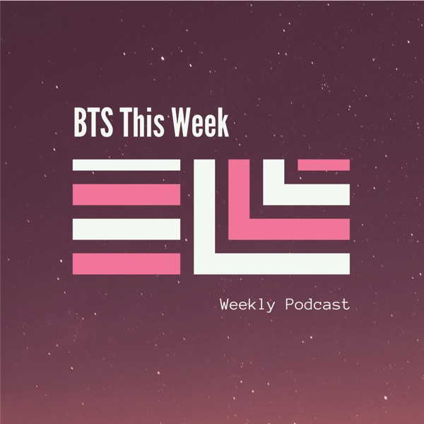 BTS This Week – Podcast – Podtail
