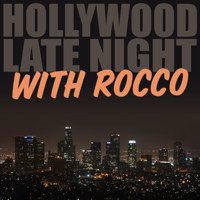 Hollywood Late Night with Rocco podcast
