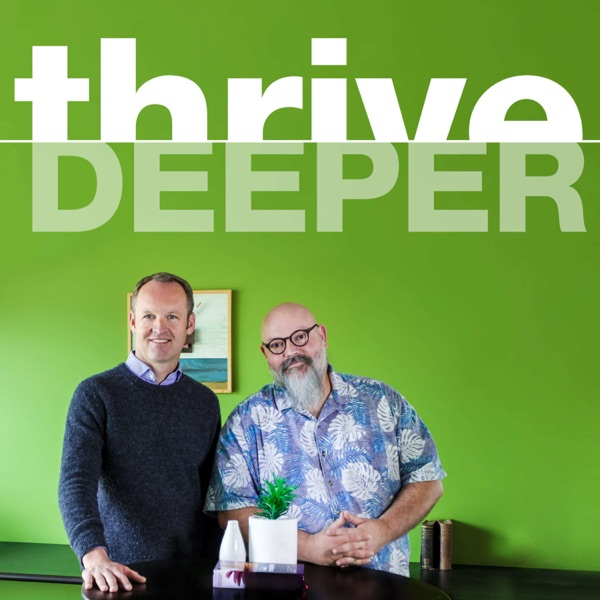 Thrive: Deeper podcast show image