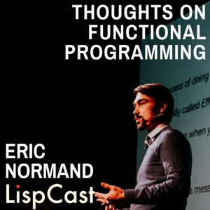Thoughts on Functional Programming Podcast by Eric Normand