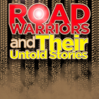 Road Warriors and Their Untold Stories podcast