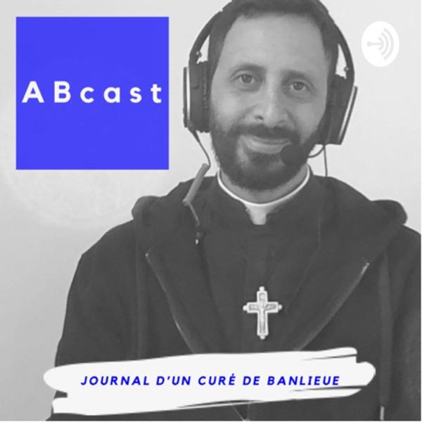 ABcast. Journal d'un curé de banlieue.