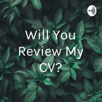 Will You Review My CV? podcast