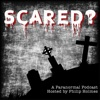 SCARED? - Paranormal News, Stories & Guests
