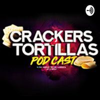 Crackers & Tortillas podcast
