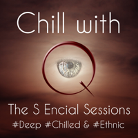 Chill with Q - The S Encial Sessions podcast
