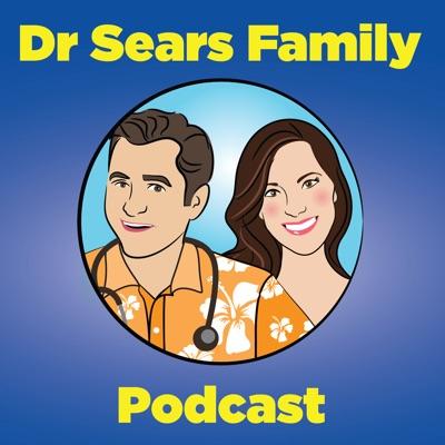 Dr. Sears Family Podcast:Dr. Sears Family Podcast