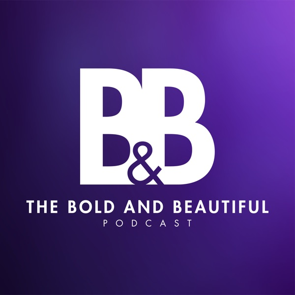The Bold and Beautiful Podcast