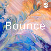 Bounce podcast