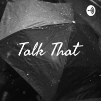 Talk That podcast