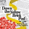 Down the Yellow Brick Pod artwork