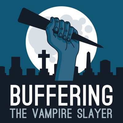 Buffering the Vampire Slayer | A Buffy the Vampire Slayer Podcast:Jenny Owen Youngs & Kristin Russo