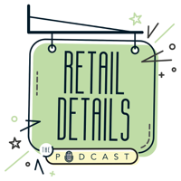Retail Details the Podcast podcast