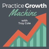 Practice Growth Machine Podcast podcast