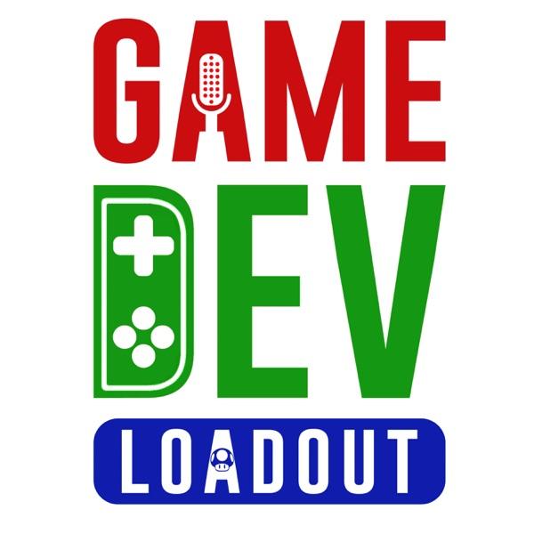 Game Dev Loadout   A Game Developer Podcast – Podcast – Podtail