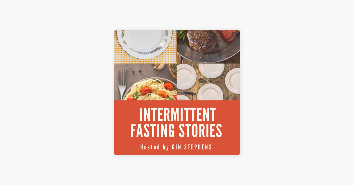 Intermittent Fasting Stories on Apple Podcasts