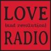 Love (and Revolution) Radio artwork