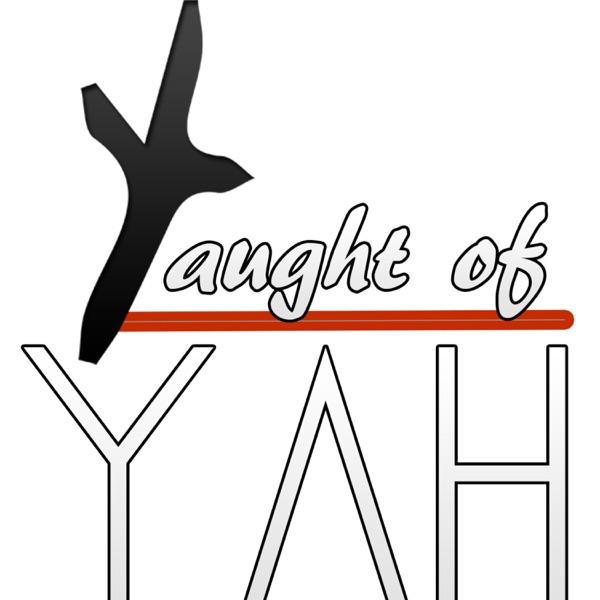 Taught of Yah