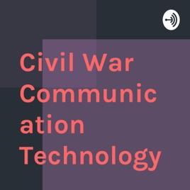 Civil War Communication Technology on Apple Podcasts