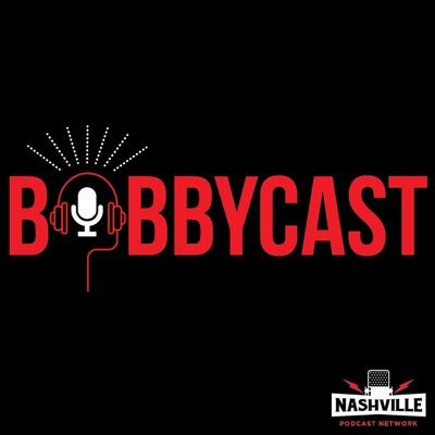 Bobbycast:Nashville Podcast Network