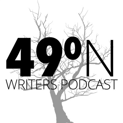 49 Degrees North Writers Podcast