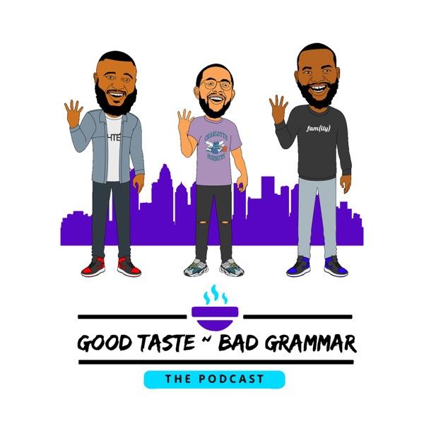 Good Taste Bad Grammar Podcast
