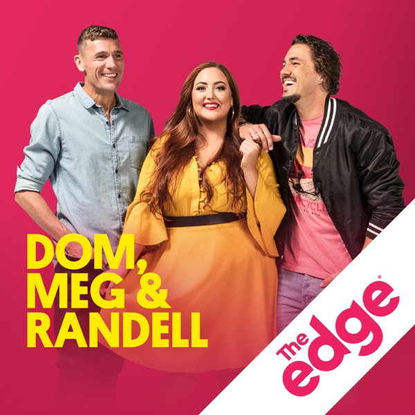 Dom, Meg & Randell Podcast - The Edge