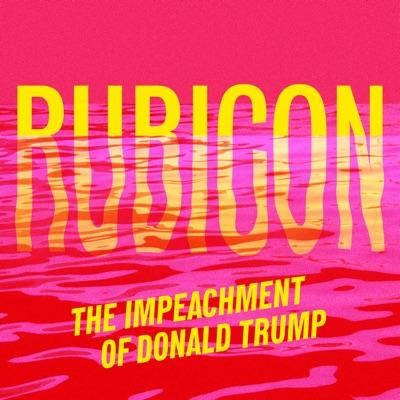 Rubicon: The Impeachment of Donald Trump