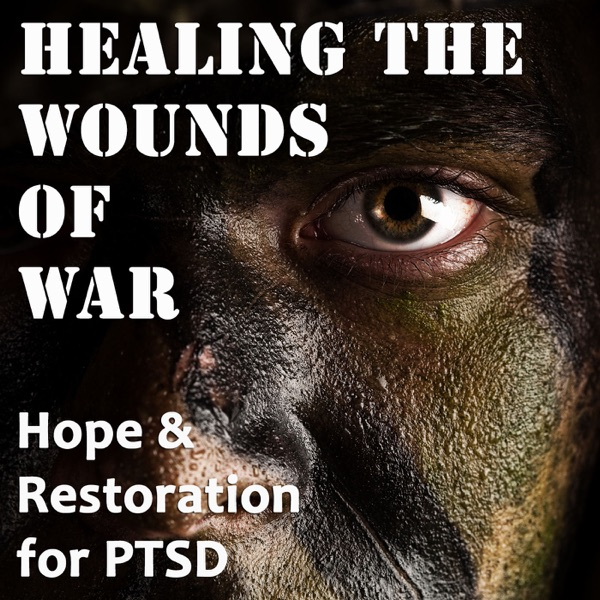 Healing the Wounds of War: Hope and Restoration for PTSD
