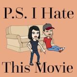 Image of PS I Hate This Movie podcast