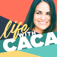 Life With Caca podcast