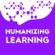 Humanizing Learning