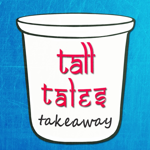 Tall Tales Takeaway podcast