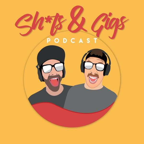 Sh*ts N Gigs Podcast