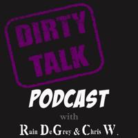 Dirty Talk Podcast podcast