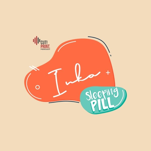 Sleeping Pill with Inka