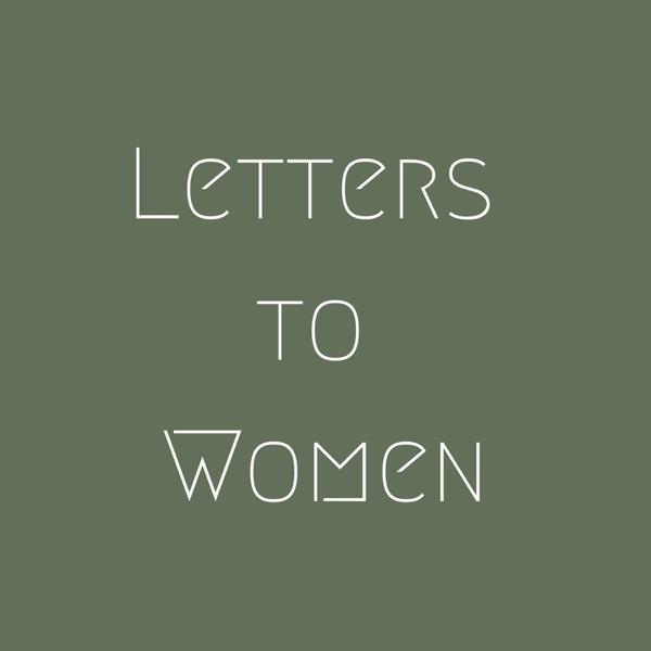 Letters to Women - Exploring the Feminine Genius podcast show image
