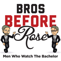 Bros Before Rose: Men Who Watch The Bachelor podcast