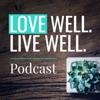 Love Well. Live well. artwork