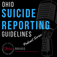 Ohio Suicide Reporting Guidelines podcast