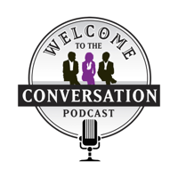 Welcome To The Conversation podcast
