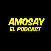Amosay el Podcast podcast