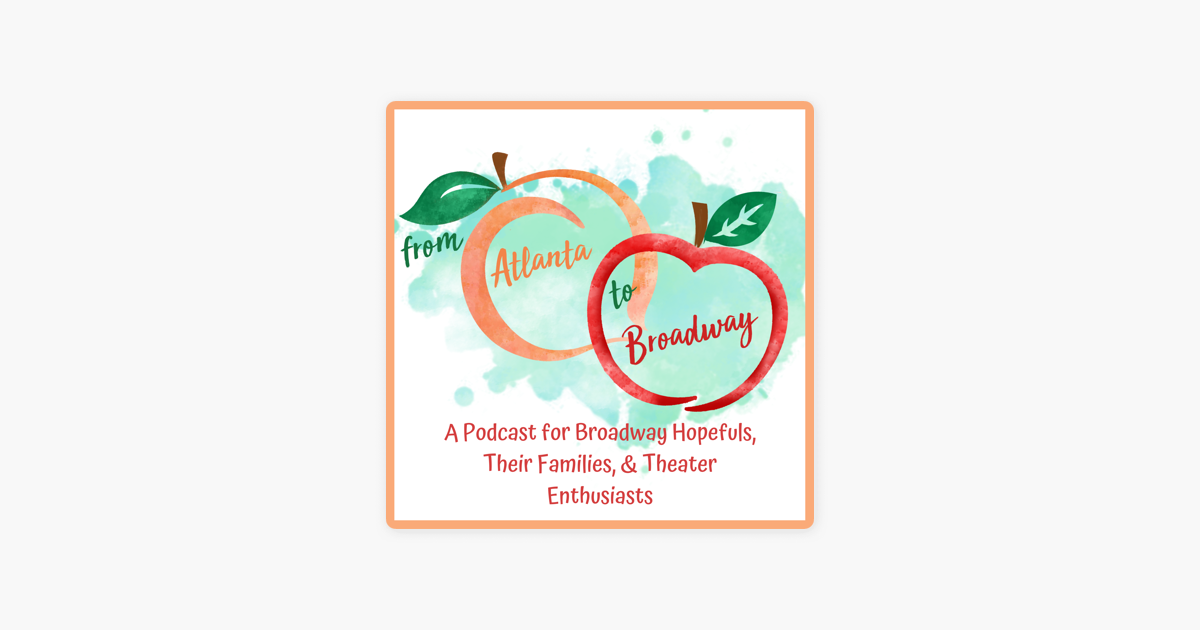 From Atlanta to Broadway on Apple Podcasts