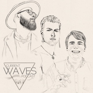 Current Waves Podcast