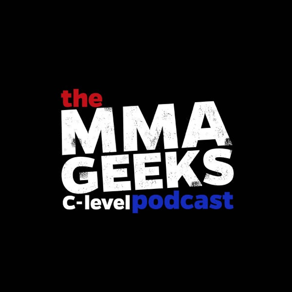 The MMA Geeks - C-Level Podcast