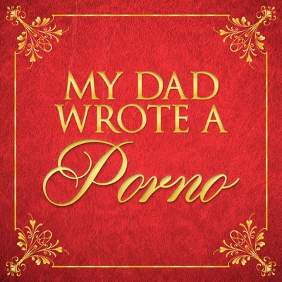 My Dad Wrote A Porno:My Dad Wrote A Porno