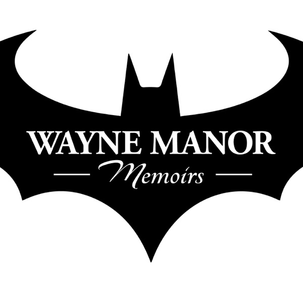 Wayne Manor Memoirs