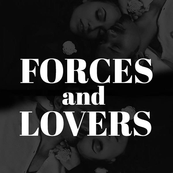 Forces and Lovers
