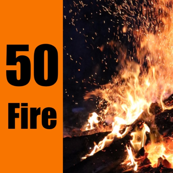 50 Fire Podcast